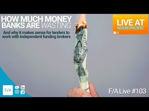 How Much Money Banks Waste & Why They Love Finance Agents & Brokers #FINANCEAGENTS LIVE! 103