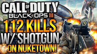 "Black Ops 3 - 112 KILLS w/ ARGUS SHOTGUN ON NUKETOWN! ""100+ Kills on Nuketown"" (BO3 Gameplay)"
