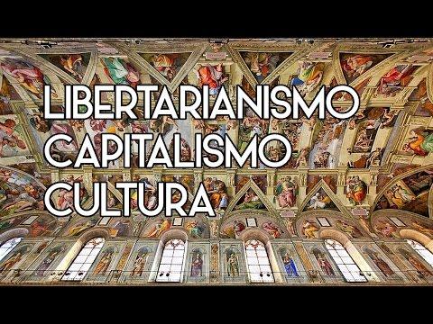 Libertarianismo, Capitalismo E Cultura