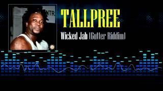 Tallpree - Wicked Jab (Gutter Riddim)