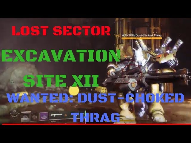 Watch Excavation Site Xii Lost Sector Edz Wanted Dust Choked Thrag