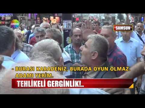 Samsun'da tehlikeli gerginlik!