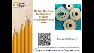 Global Machine Cutting Tool Market Research Report 2018