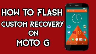 How to install Custom Recovery on Moto G 1st Gen & 2nd Gen | Easiest Method