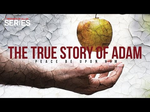 The True Story of Adam (AS) - Prophets Series