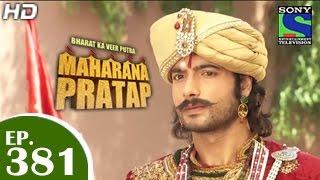 bharat ka veer putra maharana pratap मह र ण प रत प episode 381 12th march 2015