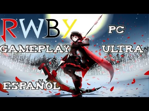 RWBY Grimm Eclipse Gameplay  español pc ultra 60fps parte 1