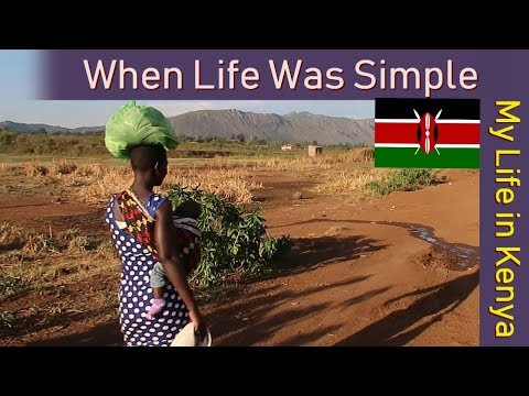 When Life Was Simple | Life in Kenya
