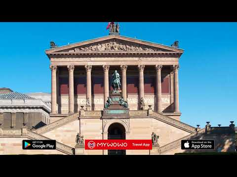Museum Island – Alte National Galerie – Berlin – Audio guide – MyWoWo Travel App