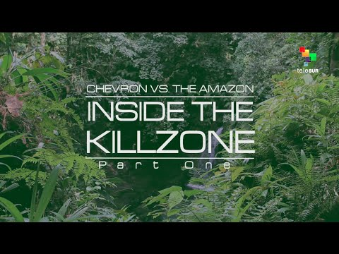 The Empire Files: Chevron vs. the Amazon - Inside the Killzone