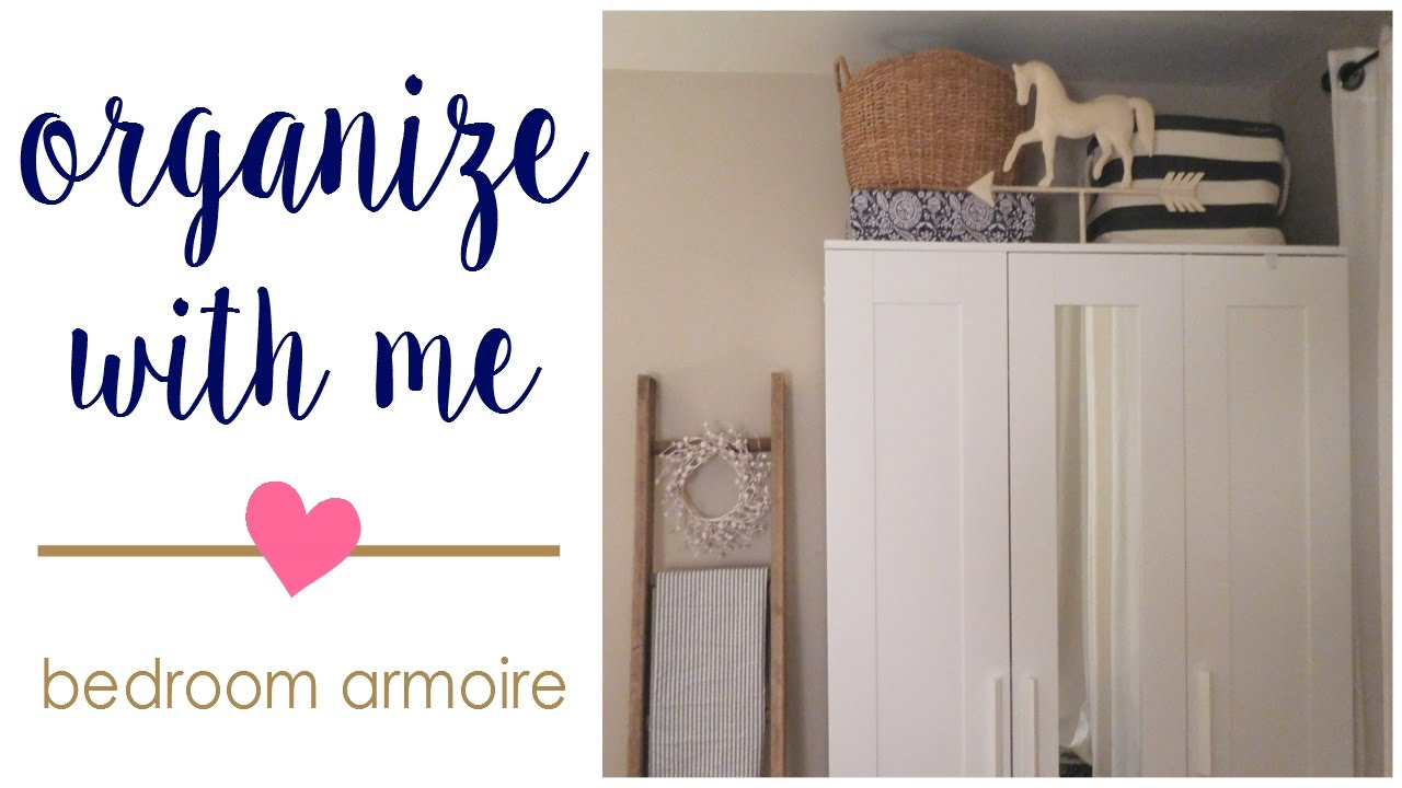 Organize With Me  Master Bedroom Armoire  Youtube