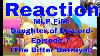 Reaction MLP FiM: Daughter of Discord-Episode 7 (The Bitter Betrayal)