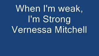 """When I'm weak I'm Strong"" by Vernessa Mitchell"