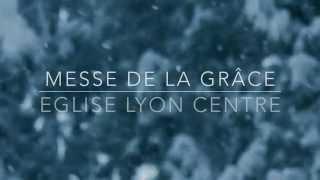 Agneau de Dieu - Messe de la grâce - Eglise Lyon centre