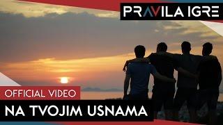 Смотреть клип Pravila Igre - Na Tvojim Usnama