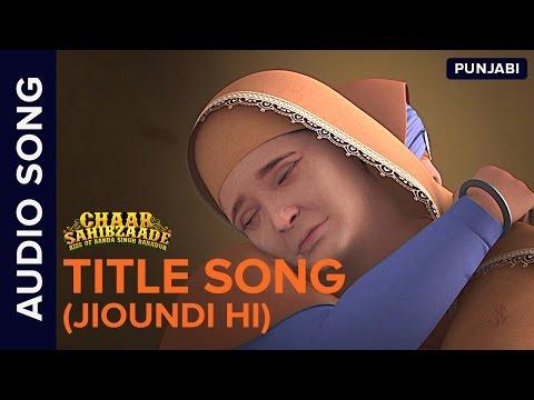 Chaar Sahibzaade Title Song Audio (Jioundi Hi) | Chaar Sahibzaade: Rise Of Banda Singh Bahadur