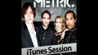 Metric - Gimme Sympathy (iTunes Session 2011) HQ + Lyrics in description
