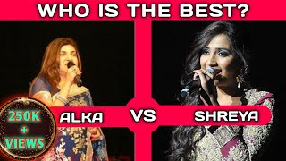 Alka Yagnik vs Shreya Ghosal comparison with battle voice who is your best singer?