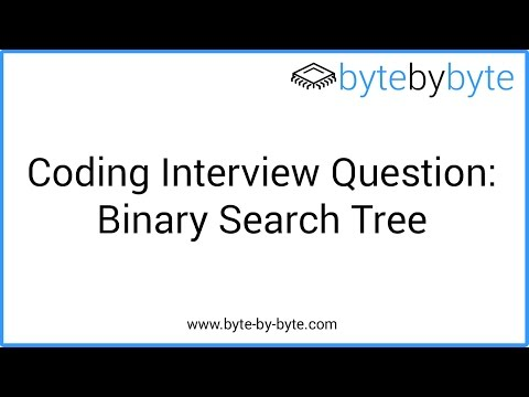 Interview Question: Binary Search Tree