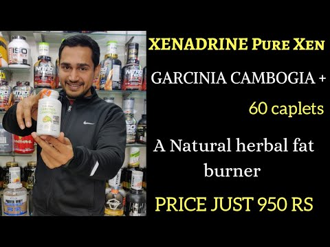 Xenadrine Pure Xen garcinia cambogia+ review | best natural herbal fat burner | fat burner |