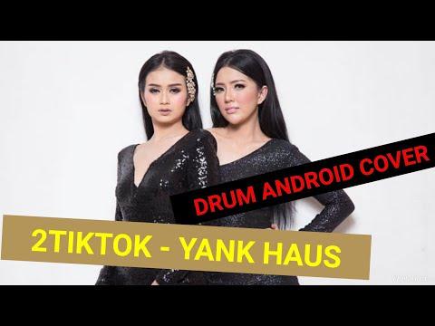 2TikTok - Yank Haus | Drum Android Cover | Real Drum