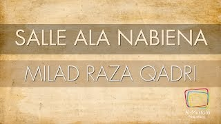Milad Raza Qadri | Salle Ala Nabiena | Voice Only [Official Translation Video]