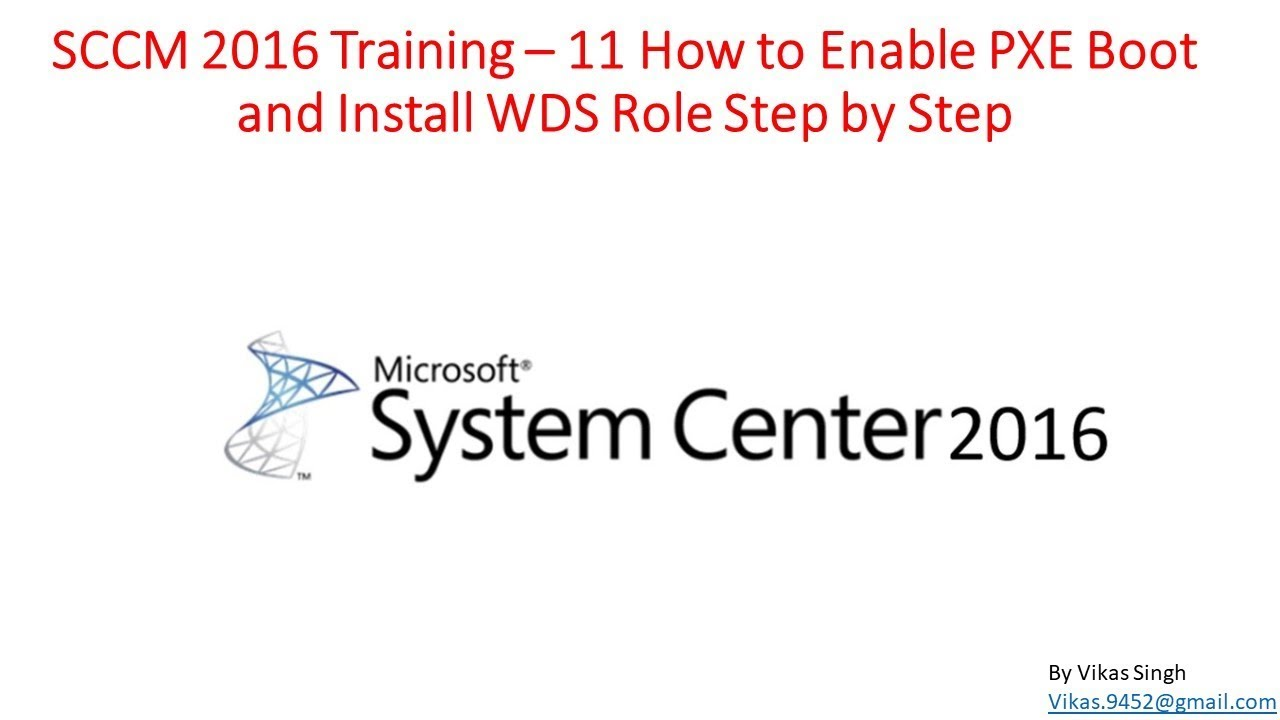SCCM 2016 Training – 11 How to Enable PXE Boot and Install WDS Role Step by  Step