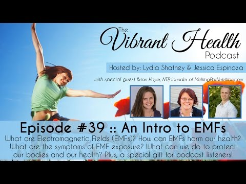 The Vibrant Health Podcast: Episode #39 - An Intro to EMFs