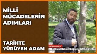 Gambar cover Tarihte Yürüyen Adam | Milli Mücadele | 18 Mayıs 2019