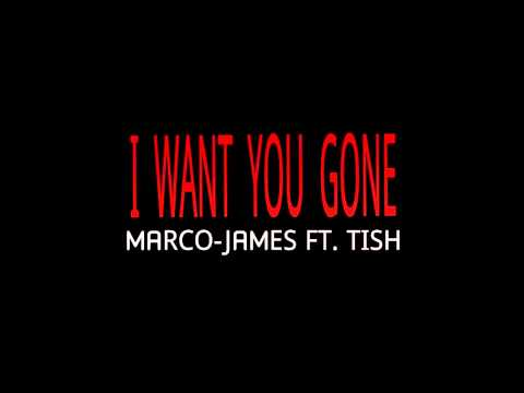 """I Want You Gone"" Marco-James ft. Tish (Audio)"