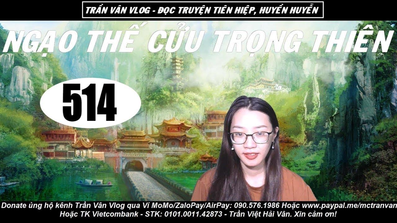 NTCTT 514 - Vô Thương Đại Đế | Tiên Huyễn Siêu Hay | Trần Vân Vlog