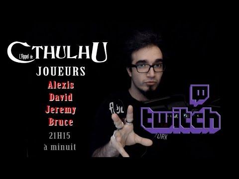 JDR Live L'Appel de Cthulhu le 23.03 (E-penser, LinksTheSun, David, Jeremy)