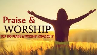Morning Worship Songs 2019 - Christian Worship Music 2019 - Non Stop Praise And Worship Songs Video