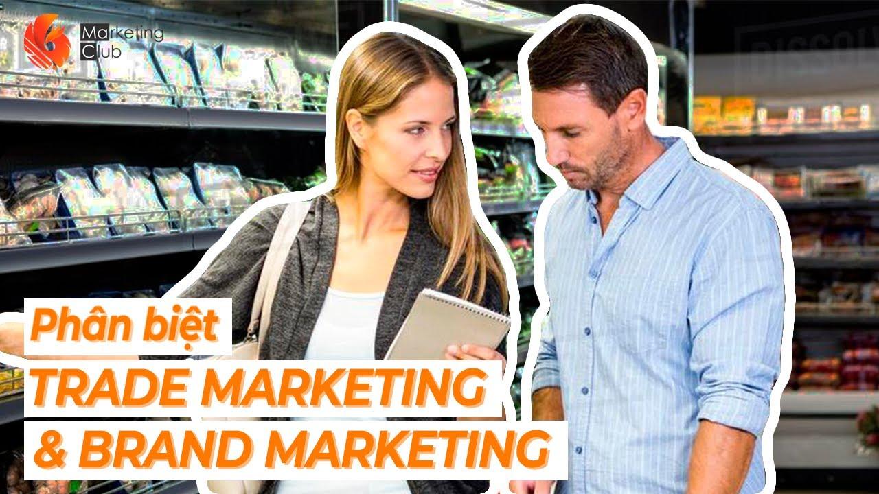 Phân biệt BRAND MARKETING và TRADE MARKETING | Học Marketing cùng Cam | MaC FTU
