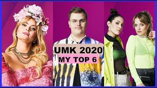MY TOP 6 UMK 2020 (Finland Eurovision)