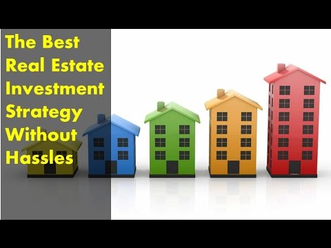 The Best Real Estate Investment Strategy Without Hassles