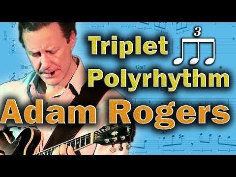 Adam Rogers - How To Use Triplet Rhythms