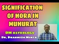 Significance of Hora in Muhurat & Auspicious time in Vedic Astrology