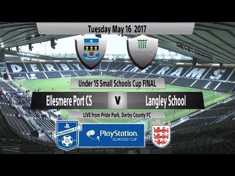 Highlights   Under 15 Small Schools Cup Final   Ellesmere Port CS vs  Langley School