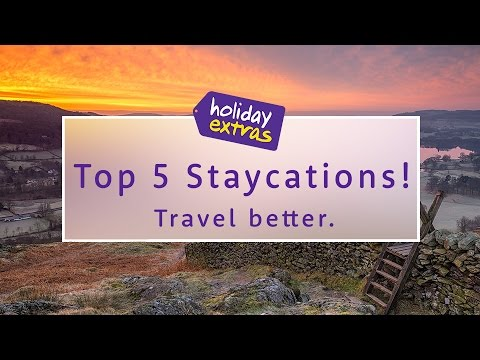 5 Top UK STAYCATIONS | Travel Better with Holiday Extras!