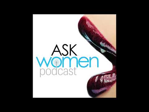Ep. 281 How To Emotionally Connect To Women & Build Trust (Ask Women Podcast 2019)