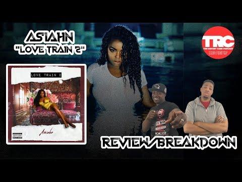 "Asiahn ""Love Train 2"" Album Review *Honest Review Mp3"