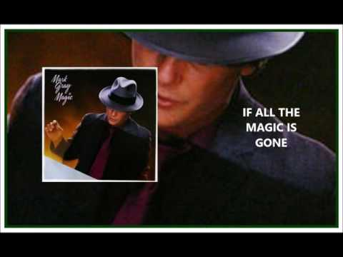 Mark Gray - If All The Magic Is Gone