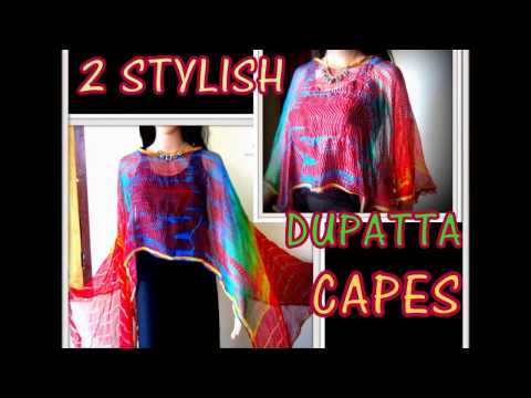 2 STYLISH DUPATTA CAPES - DIY- RE FASHIONS WITH OLD FABRICS