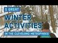 5 winter outdoor activities in the Cleveland Metroparks