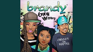 Brandy - Baby Mama (feat. Chance the Rapper) Video