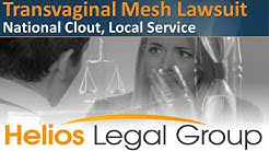 Transvaginal Mesh (Pelvic Mesh) Lawsuit - Helios Legal Group - Lawyers & Attorneys