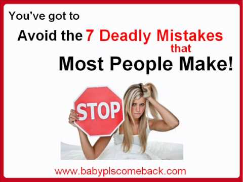 how to get back my ex girlfriend or ex boyfriend - 7 deadly mistakes to avoid.wmv
