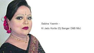 Sabina Yasmin - Ki Jadu Korila (Drum & Bass Mix)