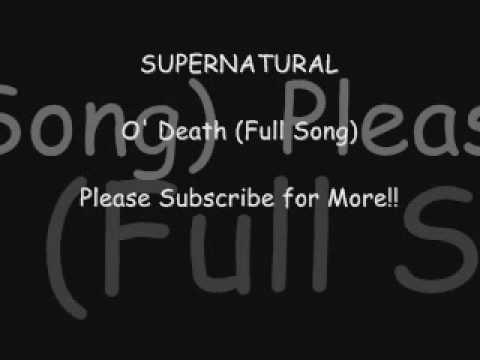 Supernatural - O' Death (FULL SONG)